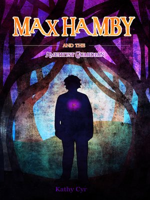 cover image of Max Hamby and the Amethyst Guardian