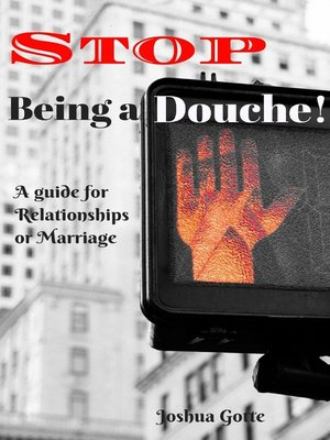 cover image of Stop Being a Douche! a Guide to Relationships and Marriage