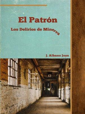 cover image of El Patrón Los Delirios de Minerva