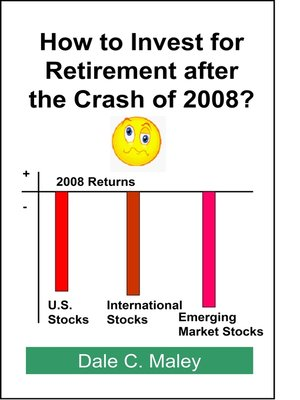 cover image of How to Invest for Retirement After the Crash of 2008