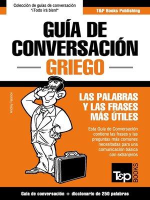 cover image of Guía de Conversación Español-Griego y mini diccionario de 250 palabras