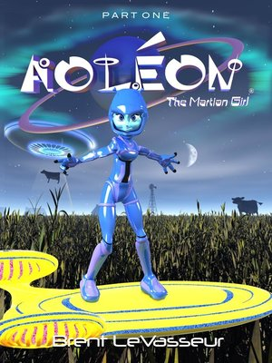 cover image of Part 1 First Contact (Middle Grade Science Fiction Fantasy Adventure Graphic Novel Chapter Book for Kids and Parents): Aoleon The Martian Girl, Part