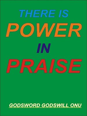 cover image of There is Power in Praise
