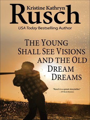 cover image of The Young Shall See Visions and the Old Dream Dreams
