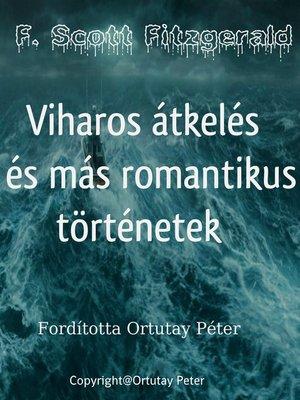 cover image of F. Scott Fitzgerald Viharos átkelés és más romantikus történetek Fordította Ortutay Péter