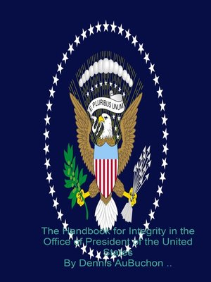 cover image of The Handbook for Integrity in the Office of President of the United States