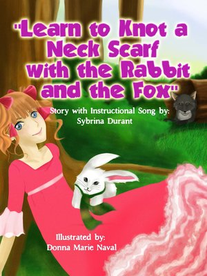 cover image of Learn to Knot a Neck Scarf With the Rabbit and the Fox