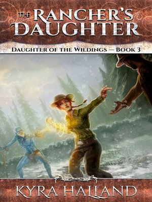 cover image of The Rancher's Daughter (Daughter of the Wildings #3)