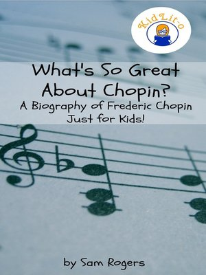cover image of What's So Great About Chopin? a Biography of Frederic Chopin Just for Kids!