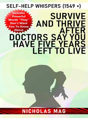 cover image of Survive and Thrive after Doctors Say You Have Five Years Left to Live