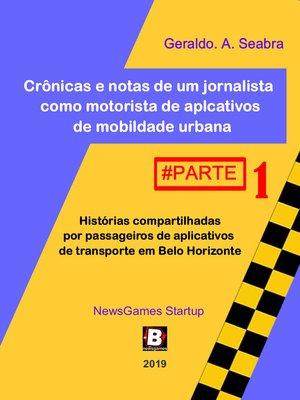 cover image of Crônicas e notas de um jornalista como motorista de aplicativos de mobilidade urbana