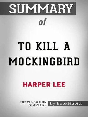 cover image of Summary of to Kill a Mockingbird by Harper Lee / Conversation Starters