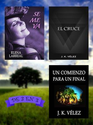 cover image of Se me va + El Cruce + Un Comienzo para un Final. De 3 en 3