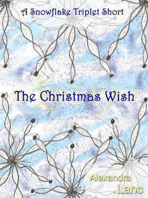 cover image of The Christmas Wish (A Snowflake Triplet Short)