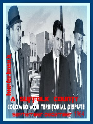 cover image of A Suffolk County Colombo Mob Territorial Dispute September-December 1964