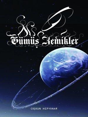 cover image of Gümüş Kemikler