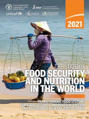 cover image of The State of Food Security and Nutrition in the World 2021
