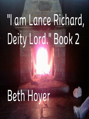 "cover image of ""I am Lance Richard, Deity Lord."" Book 2"