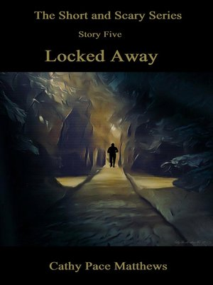 cover image of 'The Short and Scary Series' Locked Away