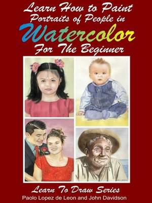 cover image of Learn How to Paint Portraits of People In Watercolor For the Absolute Beginners