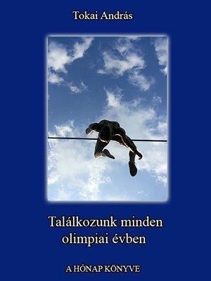 cover image of Találkozunk minden olimpiai évben