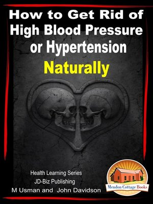 cover image of How to Get Rid of High Blood Pressure or Hypertension Naturally