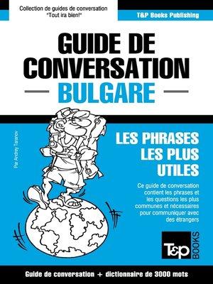 cover image of Guide de conversation Français-Bulgare et vocabulaire thématique de 3000 mots