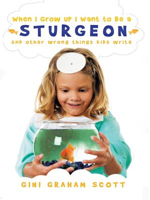 cover image of When I Grow Up I Want to Be a Sturgeon