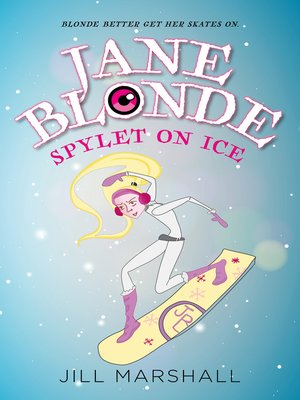 cover image of Jane Blonde Spylet on Ice