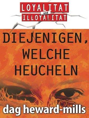 cover image of Diejenigen, welche heucheln