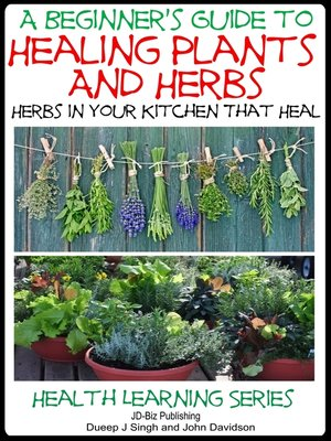 cover image of A Beginner's Guide to Healing Plants and Herbs