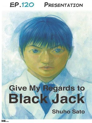 cover image of Give My Regards to Black Jack--Ep.120 Presentation (English version)