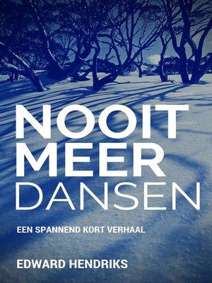 cover image of Nooit meer dansen