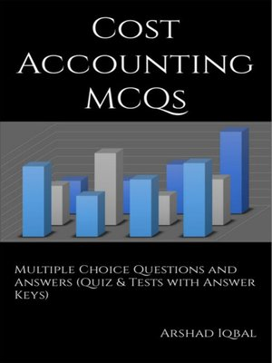 cover image of Cost Accounting Multiple Choice Questions and Answers (MCQs)