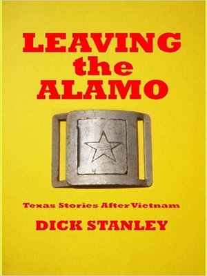 cover image of Leaving the Alamo, Texas Stories After Vietnam