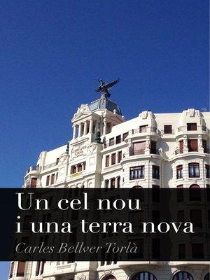 cover image of Un cel nou i una terra nova