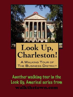 cover image of Look Up, Charleston! a Walking Tour of Charleston, South Carolina