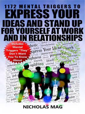 cover image of 1172 Mental Triggers to Express Your Ideas and Stand Up for Yourself at Work and in Relationships