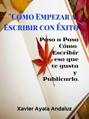 """cover image of """"Cómo empezar a escribir con Éxito"""""""