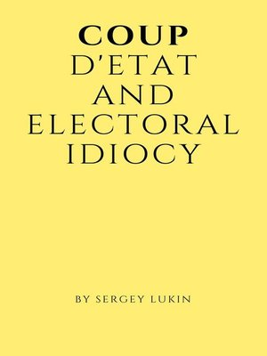 cover image of Coup D'etat and Electoral Idiocy