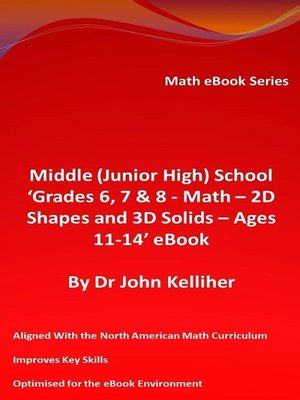 cover image of Middle (Junior High) School 'Grades 6, 7 & 8--Math – 2D Shapes and 3D Solids – Ages 11-14' eBook