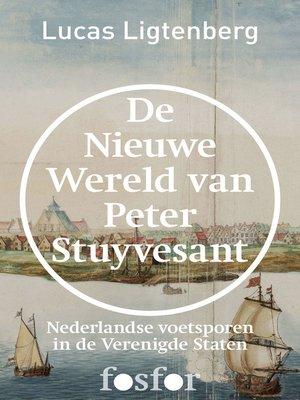 cover image of De nieuwe wereld van Peter Stuyvesant