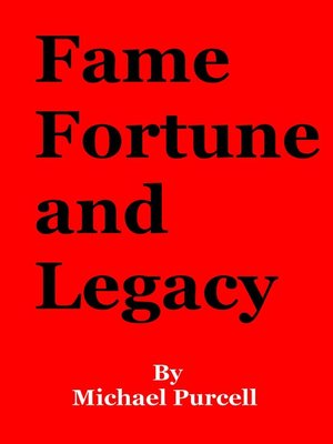 cover image of Fame, Fortune and Legacy