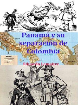 cover image of Panamá y su separación de Colombia