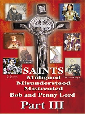 cover image of Saints Maligned Misunderstood and Mistreated Part III