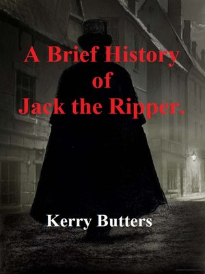 cover image of A Brief History of Jack the Ripper.