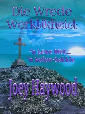 cover image of Die Wrede Werklikheid
