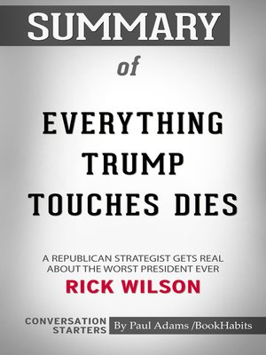 cover image of Summary of Everything Trump Touches Dies