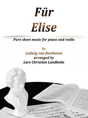 cover image of Für Elise Pure sheet music for piano and violin by Ludvig van Beethoven arranged by Lars Christian Lundholm
