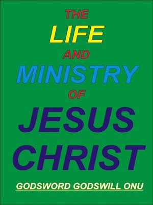 cover image of The Life and Ministry of Jesus Christ